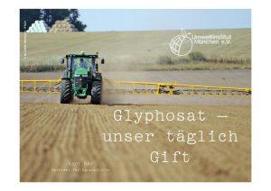 Glyphosat - Unser täglich Gift
